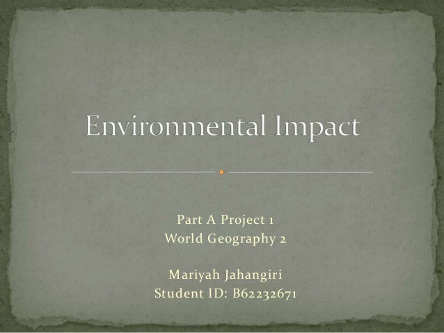 Part A Project 1 World Geography 2 Mariyah Jahangiri Student ID: B62232671
