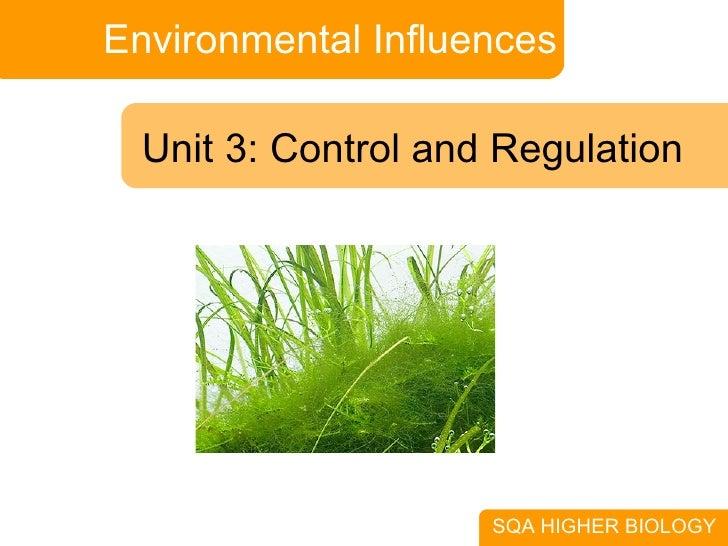 Environmental Influences SQA HIGHER BIOLOGY Unit 3: Control and Regulation