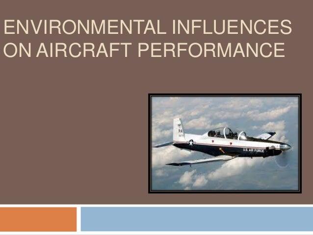 ENVIRONMENTAL INFLUENCES ON AIRCRAFT PERFORMANCE