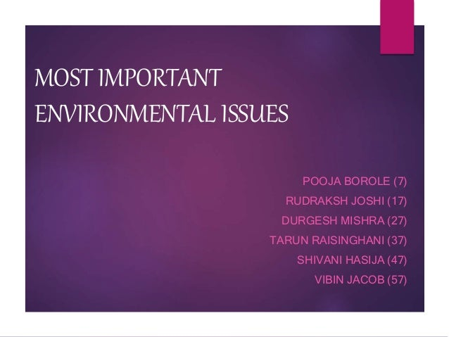 the most pressing environmental issues facing 28112014  our mother earth is currently facing lot of environmental concerns  is one of the most important environmental concerns 12:  environmental issues.