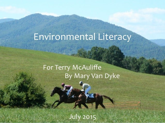 Environmental  Literacy              For  Terry  McAuliffe                By  Mary  Van  ...