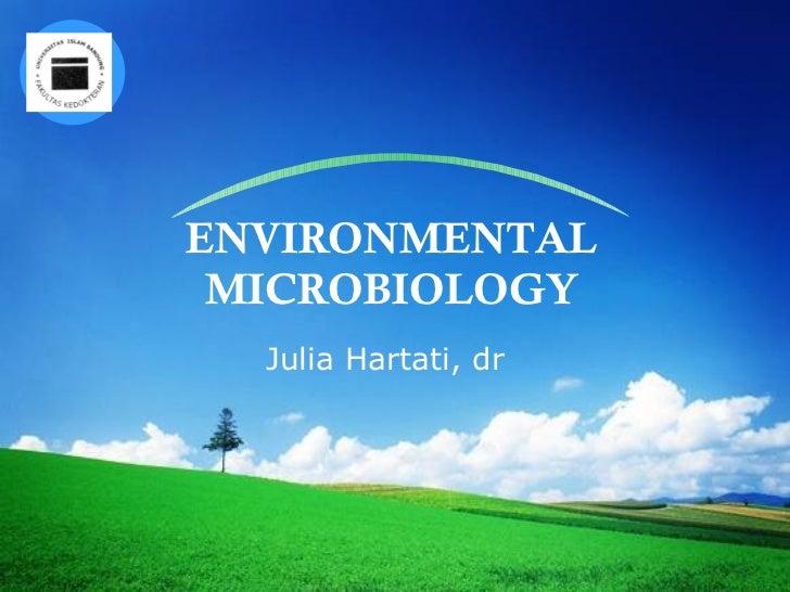 ENVIRONMENTAL MICROBIOLOGY Julia Hartati, dr