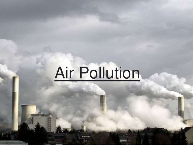 air and water pollution env 100 Another environmental effect of carbon dioxide on air pollution is climate change the earth's surface temperature has risen over the last 100 years, according to studies done by the national oceanic and atmospheric administration (noaa.