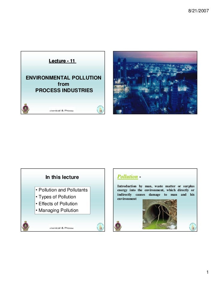 8/21/2007            Lecture - 11ENVIRONMENTAL POLLUTION         from   PROCESS INDUSTRIES          In this lecture       ...