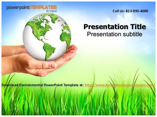 Presentation Title Presentation subtitle Download Environmental PowerPoint Template at: http://www.templatesforpowerpoint....