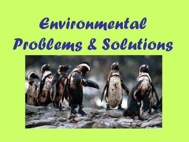 EnvironmentalProblems & Solutions
