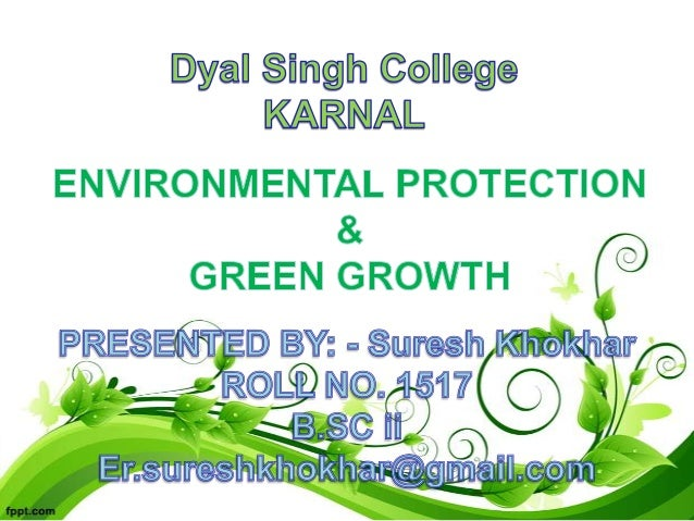 General Environmental Information WHY DOES THE ENVIRONMENT NEED PROTECTING? Pollution, the generation of wastes and the de...