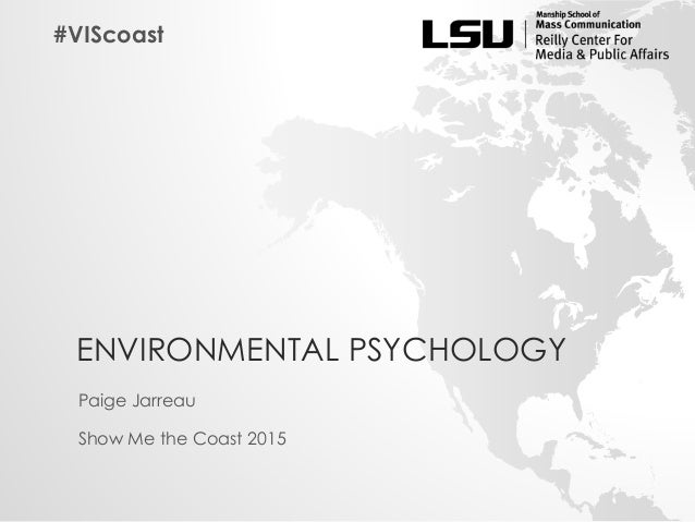 ENVIRONMENTAL PSYCHOLOGY Paige Jarreau Show Me the Coast 2015 #VIScoast