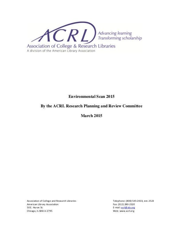 Environmental Scan 2015 By the ACRL Research Planning and Review Committee March 2015                                     ...