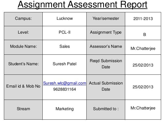 Assignment Assessment Report    Campus:             Lucknow          Year/semester      2011-2013     Level:              ...