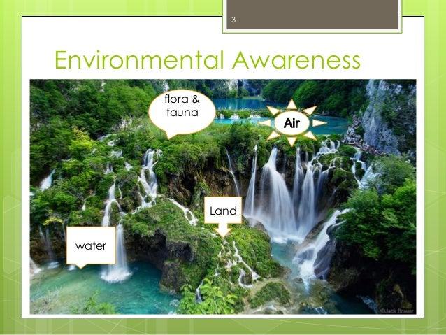 importance of environmental awareness Improving environmental awareness training in environmental education and awarenessthe importance of environmental the environmental awareness of a.