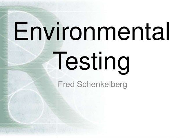 Environmental Testing Fred Schenkelberg