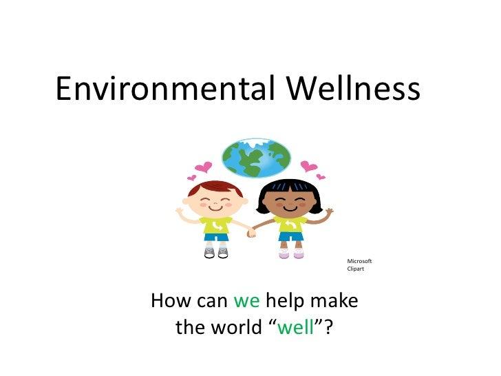 Environmental Wellness                       Microsoft                       Clipart     How can we help make       the wo...