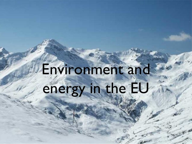 Environment andenergy in the EU