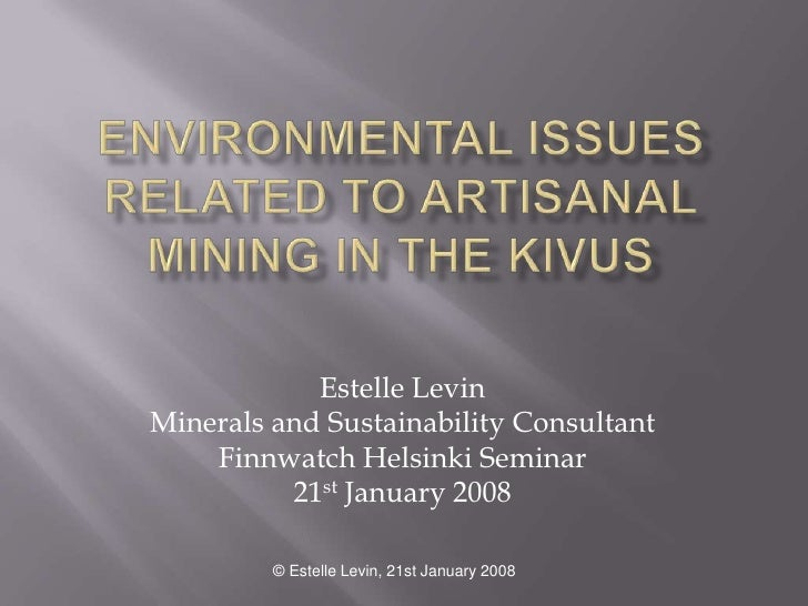 Estelle Levin Minerals and Sustainability Consultant     Finnwatch Helsinki Seminar           21st January 2008           ...