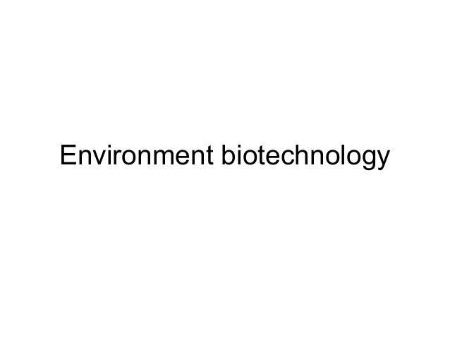 Environment biotechnology
