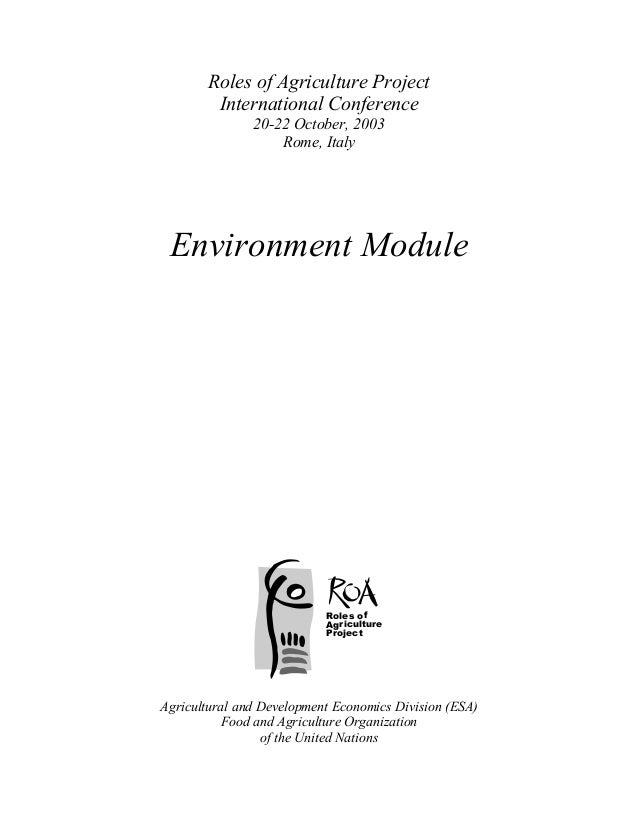 Roles of Agriculture ProjectInternational Conference20-22 October, 2003Rome, ItalyEnvironment ModuleRoles ofAgriculturePro...