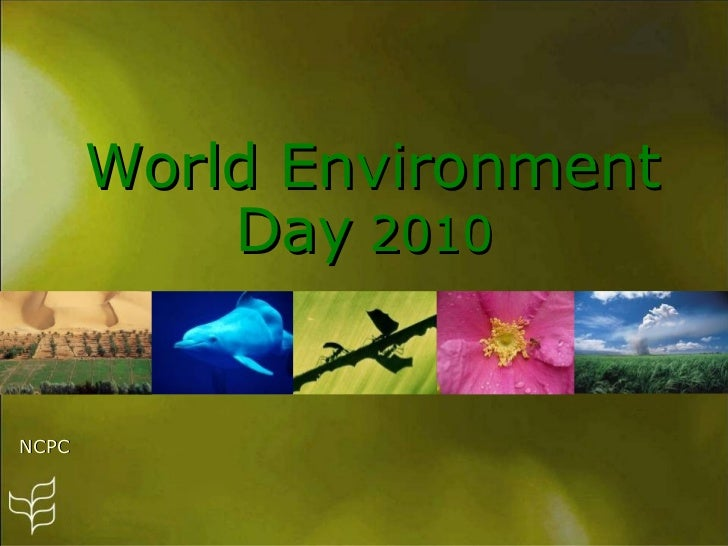 World Environment           Day 2010NCPC
