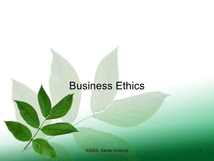 Business Ethics XIDAS- Xavier Institute