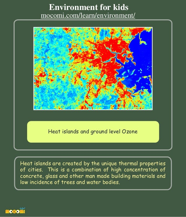 Heat islands are created by the unique thermal properties of cities. This is a combination of high concentration of concr...