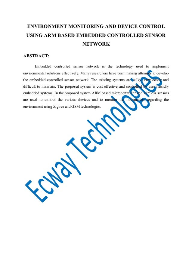 ENVIRONMENT MONITORING AND DEVICE CONTROL USING ARM BASED EMBEDDED CONTROLLED SENSOR NETWORK ABSTRACT: Embedded controlled...