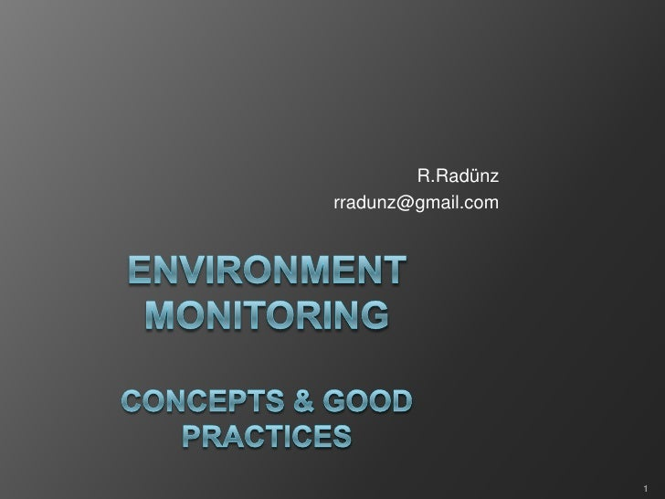 Environment MonitoringConcepts & Good Practices<br />R.Radünz<br />rradunz@gmail.com<br />1<br />