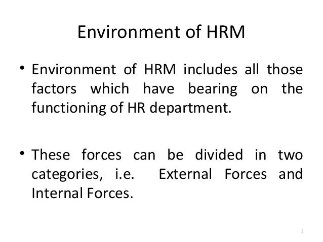 impact of environment factor on hrm Advertisements: environment in human resource management: internal and external environment what is environment in simple words, environment comprises all those forces which have their bearing on the functioning of various activities including human resource activities.