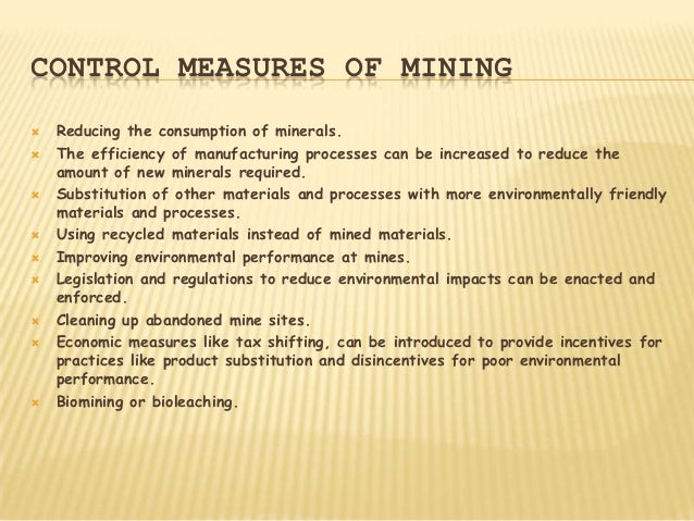 CONTROL MEASURES OF MINING   Reducing the consumption of minerals.   The efficiency of manufacturing processes can be in...
