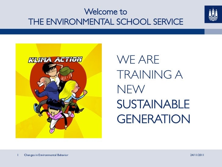 Welcome to	       THE ENVIRONMENTAL SCHOOL SERVICE 	                      	                                        WE ARE ...