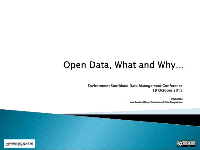 Environment Southland Data Management Conference 19 October 2015 - Paul Stone - New Zealand Open Government Data Programme