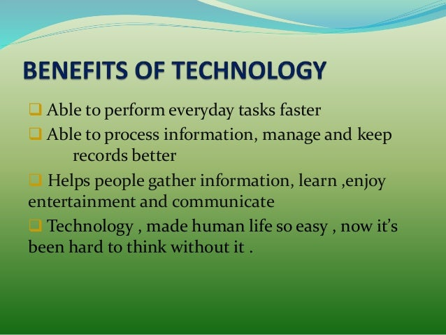 benefits of technology in human life