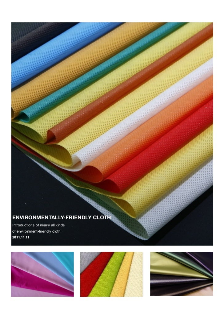 ENVIRONMENTALLY-FRIENDLY CLOTHIntroductions of nearly all kindsof environment-friendly cloth2011.11.11