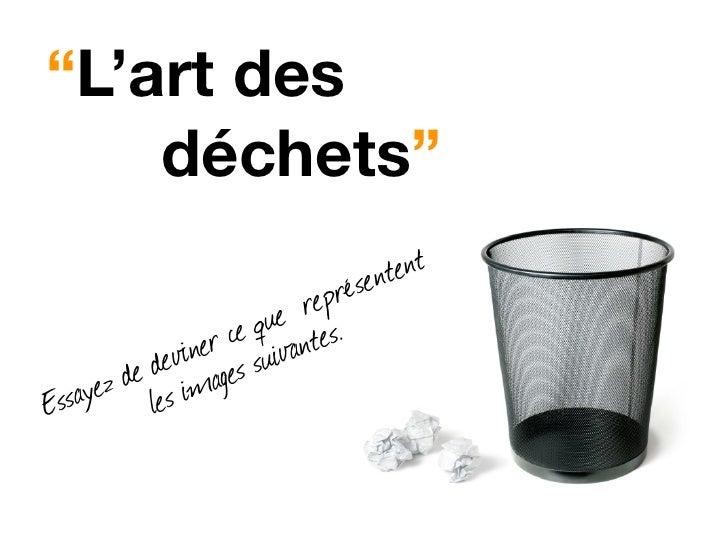 Après : L'art des déchets