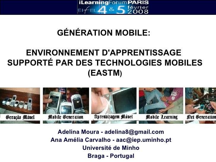 Adelina Moura - adelina8@gmail.com Ana Amélia Carvalho - aac@iep.uminho.pt Université de Minho Braga - Portugal GÉNÉRATION...