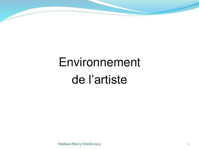 Environnement de l'artiste 1Stéphane Marvy Octobre 2013