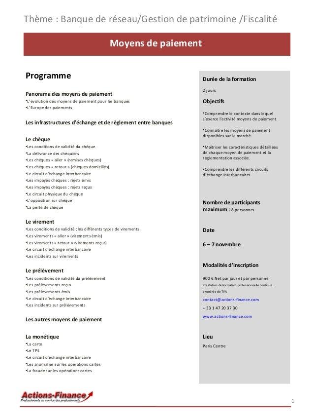 Thème : Banque de réseau/Gestion de patrimoine /Fiscalité Moyens de paiement Programme Panorama des moyens de paiement •L'...
