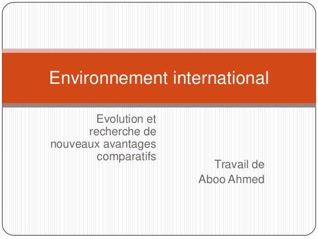 Environnement international        Evolution et      recherche denouveaux avantages        comparatifs                    ...