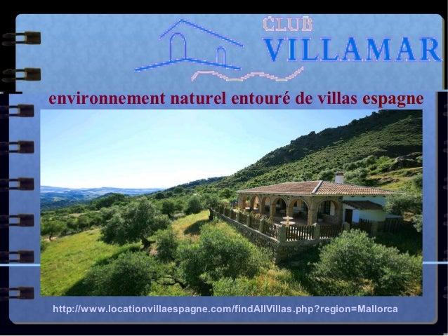 environnement naturel entouré de villas espagne http://www.locationvillaespagne.com/findAllVillas.php?region=Mallorca