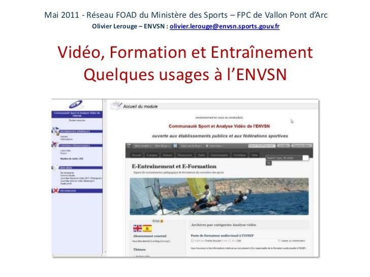 Mai 2011 - Réseau FOAD du Ministère des Sports – FPC de Vallon Pont d'Arc<br />Olivier Lerouge – ENVSN : olivier.lerouge@e...