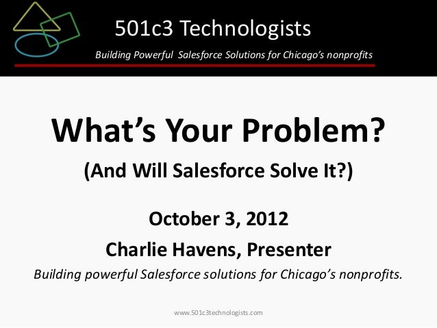 501c3 Technologists Building Powerful Salesforce Solutions for Chicago's nonprofits  What's Your Problem? (And Will Salesf...