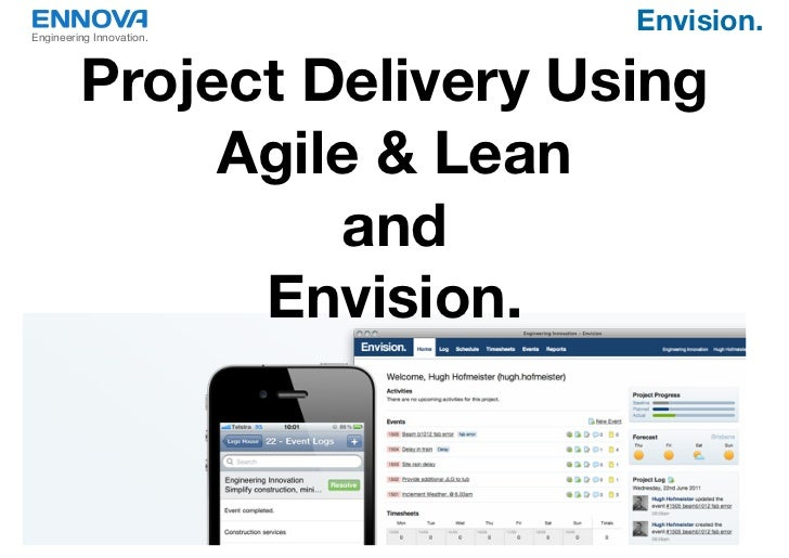 Engineering Innovation.                            Envision.         Project Delivery Using              Agile & Lean     ...