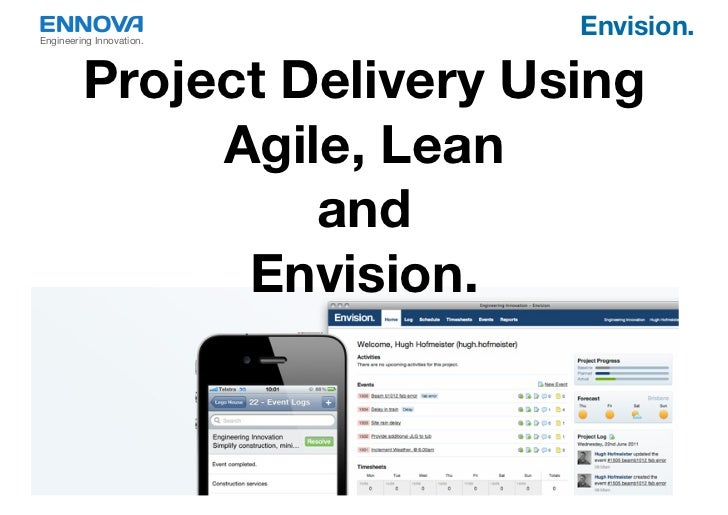 Engineering Innovation.                            Envision.         Project Delivery Using              Agile, Lean      ...