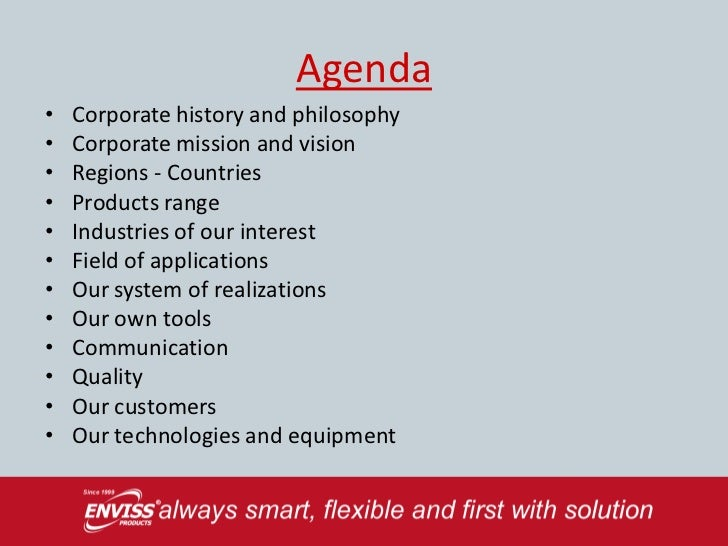 Agenda•   Corporate history and philosophy•   Corporate mission and vision•   Regions - Countries•   Products range•   Ind...
