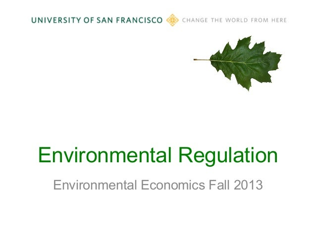 Environmental Regulation Environmental Economics Fall 2013