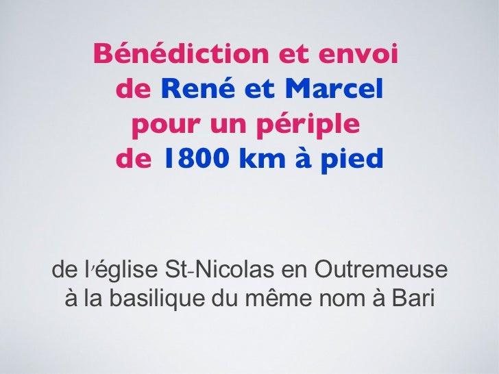 Bénédiction et envoi  de  René et Marcel pour un périple  de  1800 km à pied de l'église St-Nicolas en Outremeuse à la bas...