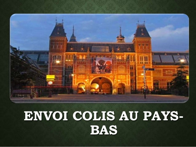 ENVOI COLIS AU PAYS-BAS