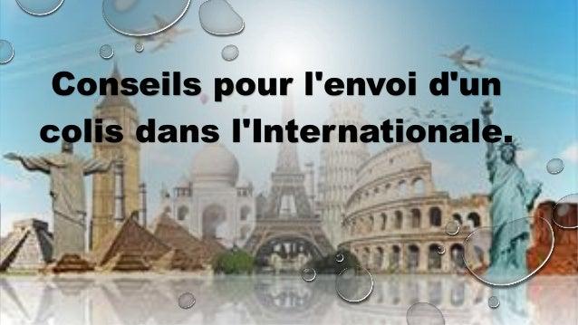Conseils pour l'envoi d'un  colis dans l'Internationale.