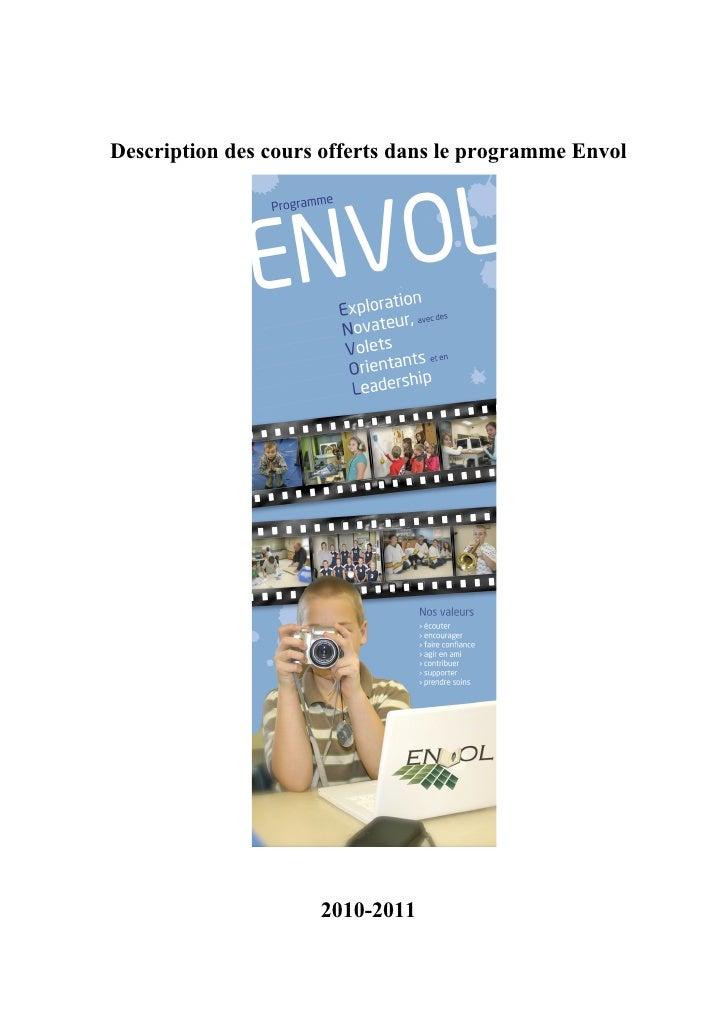 Description des cours offerts dans le programme Envol                          2010-2011