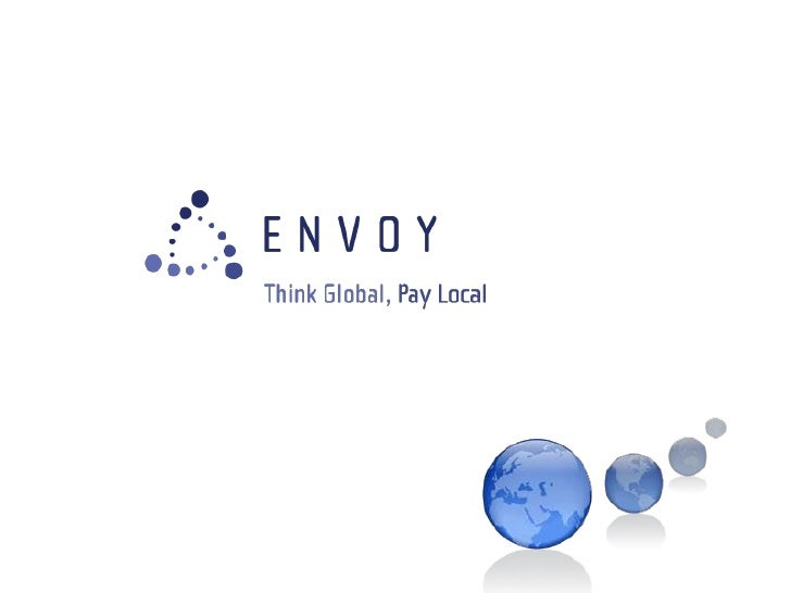 Envoy Services Ltd  •   Envoy Services Ltd (Envoy) is a UK incorporated payment technology and service     provider  •   E...