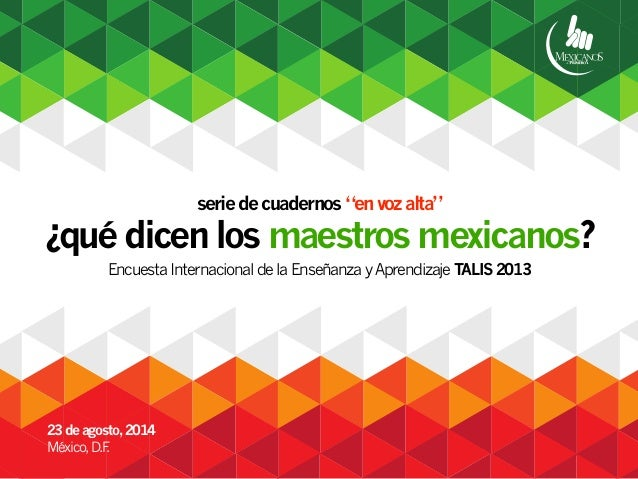 """serie de cuadernos """"en voz alta""""  ¿qué dicen los maestros mexicanos?  Encuesta Internacional de la Enseñanza y Aprendizaje..."""